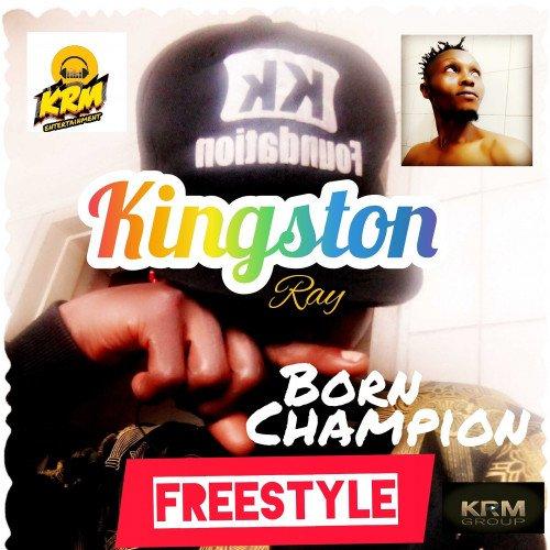 kingstonray - Born Champion