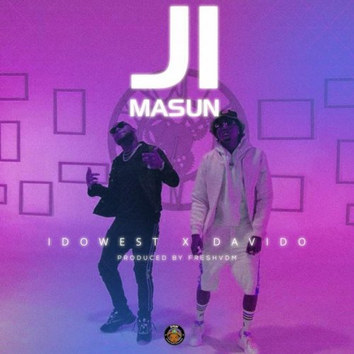 Idowest - Ji Masun (feat. Davido)