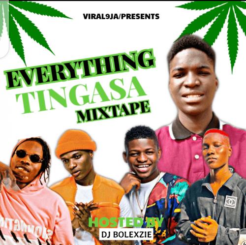 Viral9ja - DJ Bolezxie - Viral9ja Mixtape Everything Tingasa