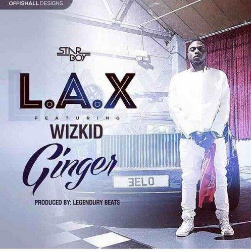 L.A.X - Ginger (feat. Wizkid)