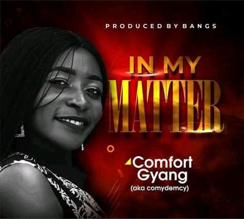 Comfort gyang - In My Matters