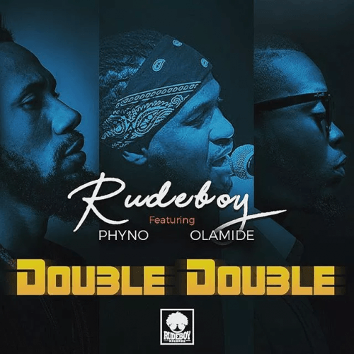 Rudeboy - Double Double (feat. Olamide, Phyno)