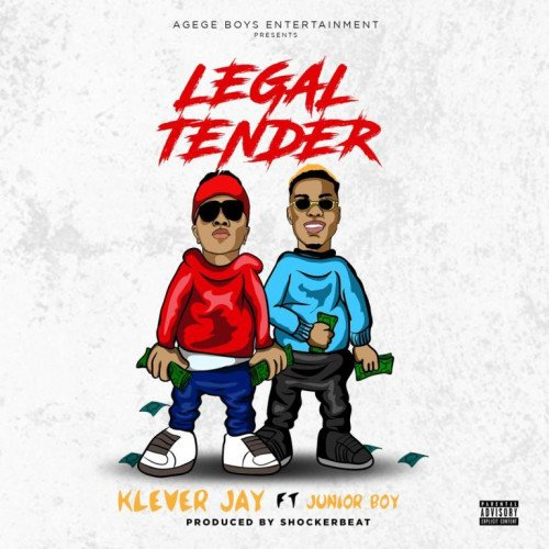 Klever Jay - Legal Tender (feat. Junior Boy)