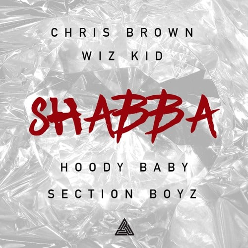 Wizkid - Shabba (feat. Chris Brown, Hoody Baby, Section Boyz)