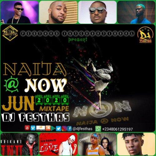 DJ FESTHAS - NAIJA @ NOW JUNE 2020 MIXTAPE