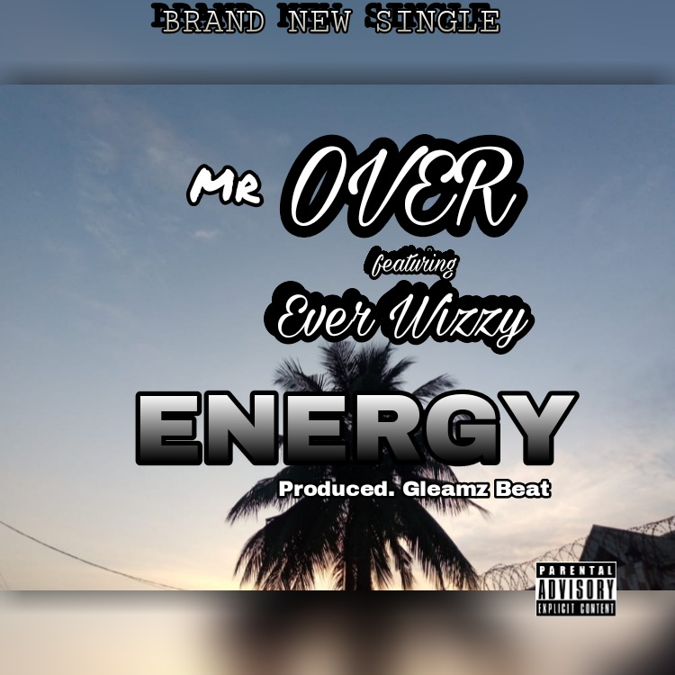 Mr Over ft Ever Wizzy - ENERGY