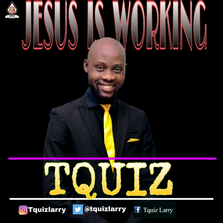 Tquiz - Jesus Is Working