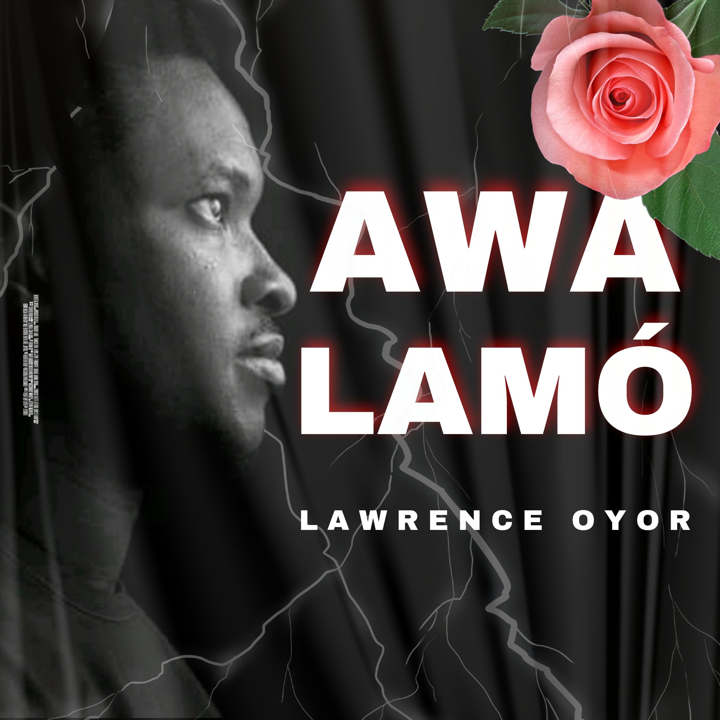 Lawrence Oyor - Awalamó