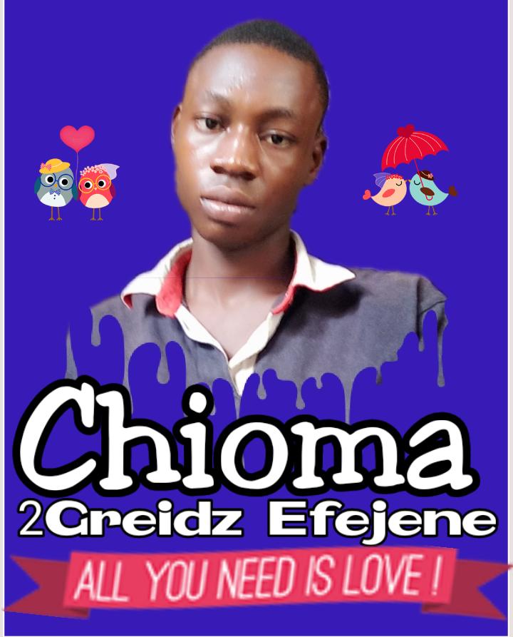 2Grade Efejene - Chioma Will You Love Me - (High_bass) (feat. 2Greidz Efejene)