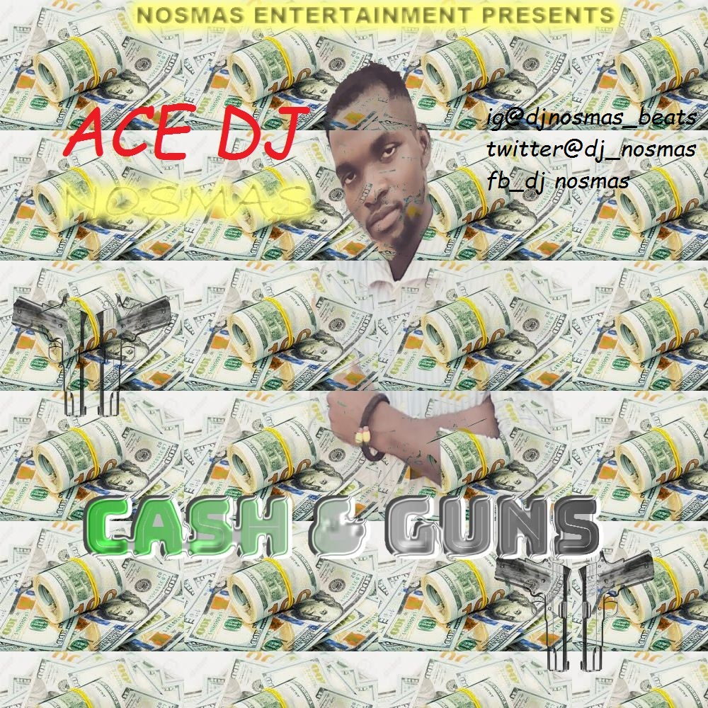 Ace DJ Nosmas - Cash And Guns