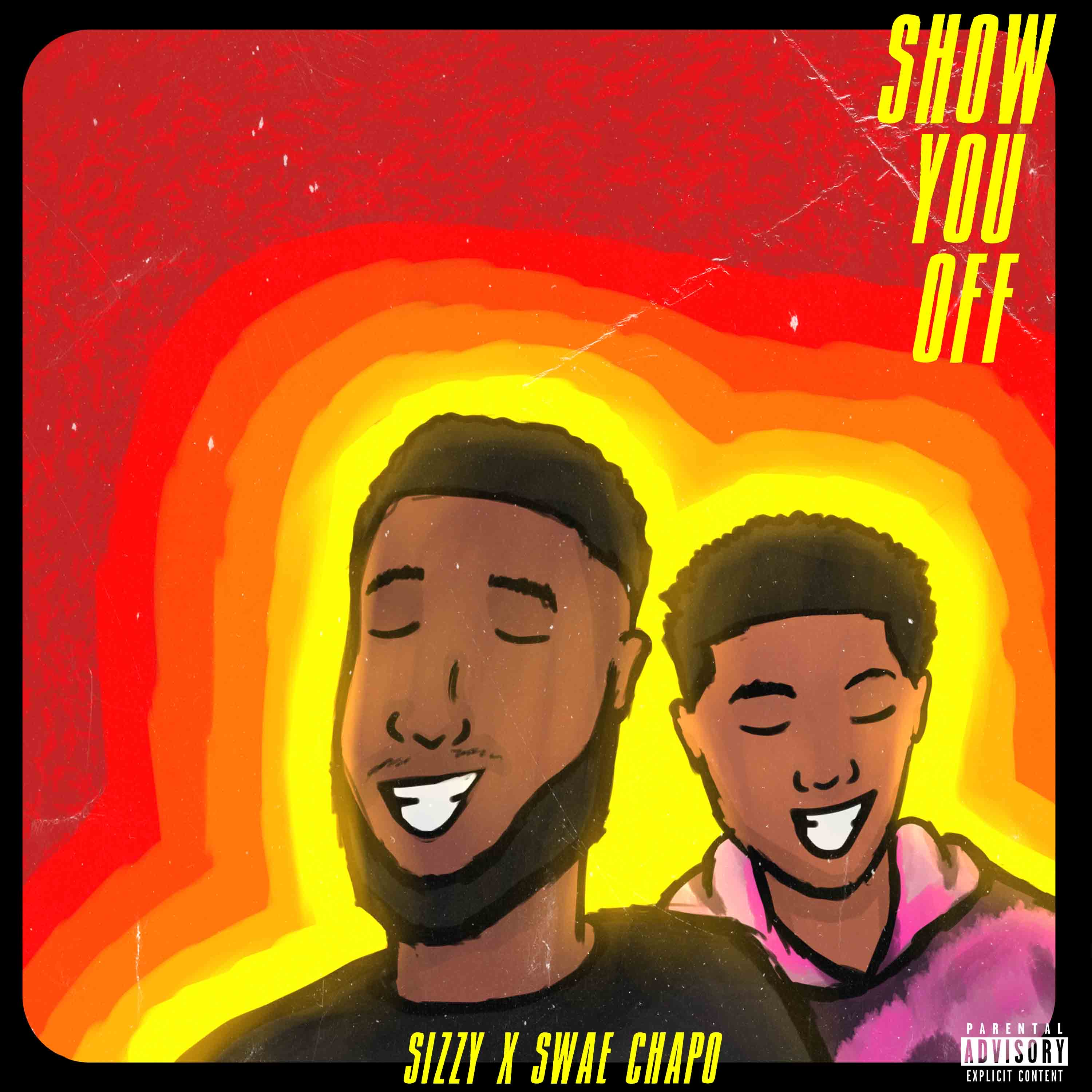 Sizzy. - Show You Off (feat. Swae Chapo)