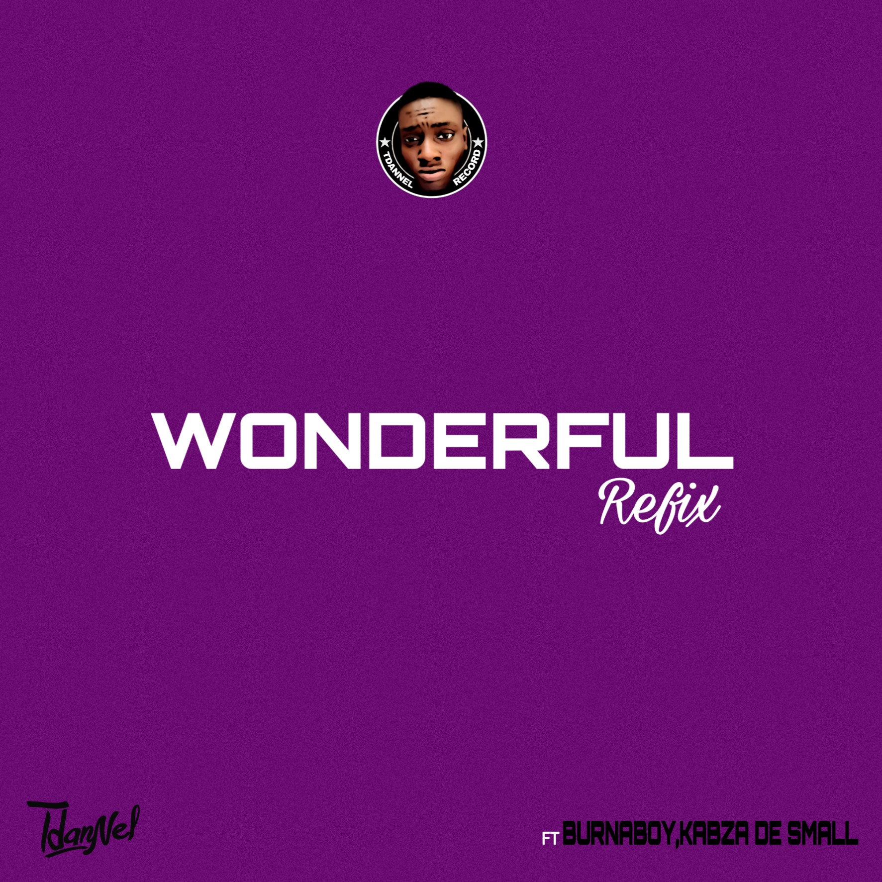 DJ Tdannel - Wonderful Refix Ft BurnaBoy,Kabza De Small