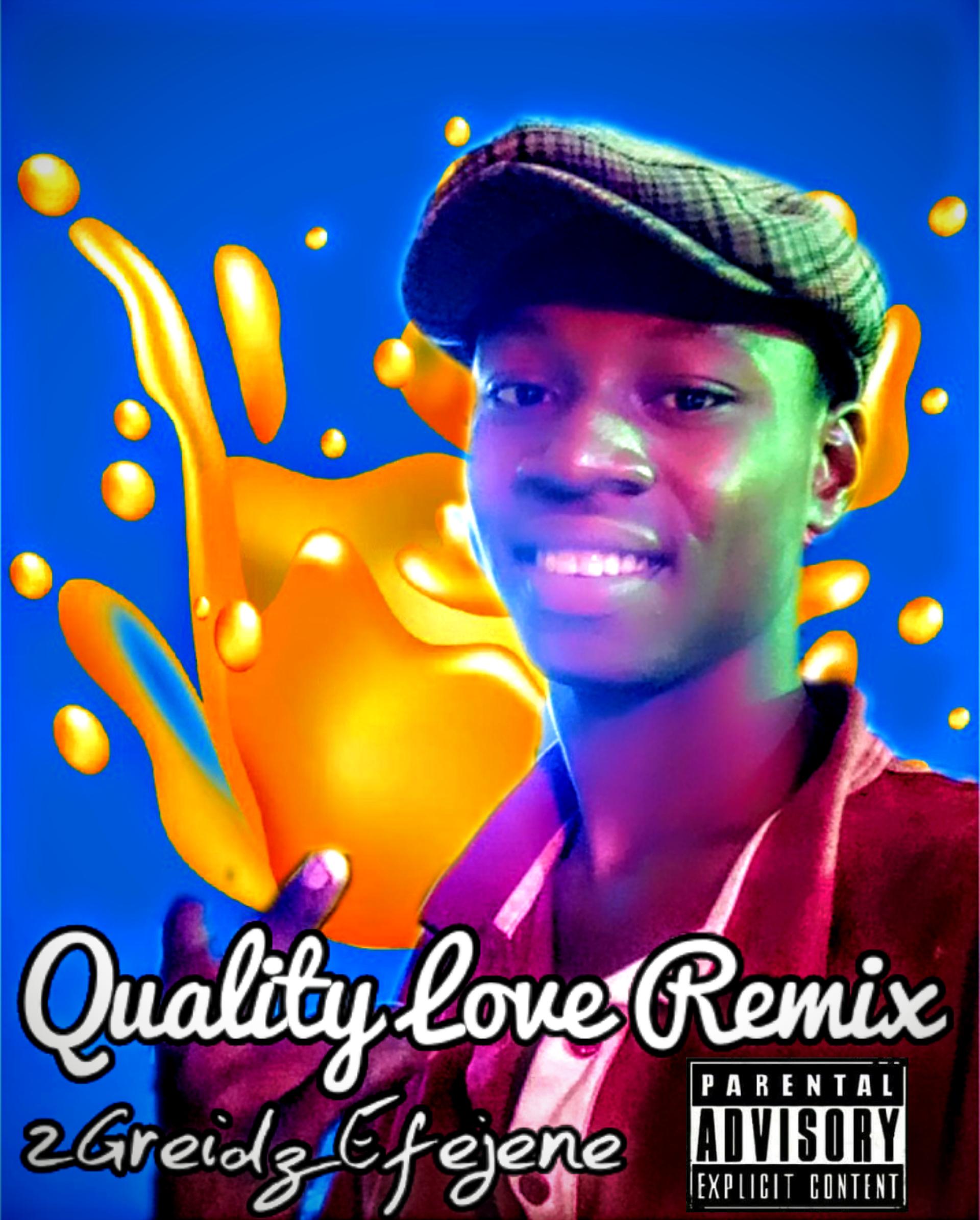 2Grade Efejene - Quality Love Remix Of 2Greidz(2Grade Efejene)