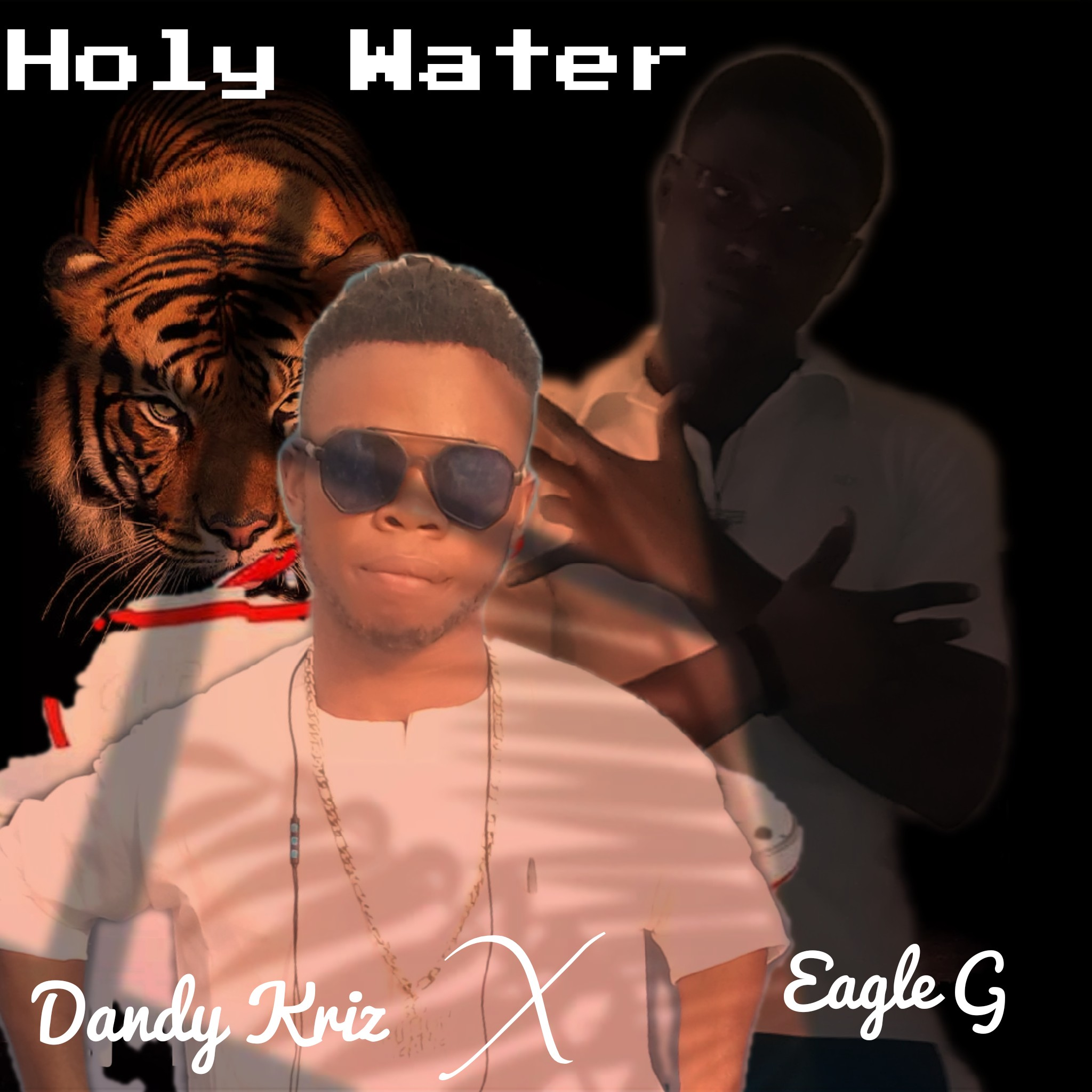 Dandy Kriz x Eagle G - Holy Water