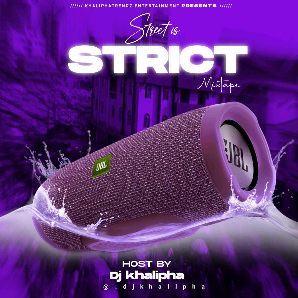 Dj Khalipha - Street Is Strict Mix