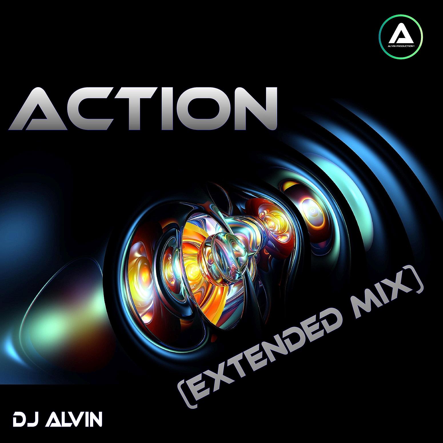 ALVIN-PRODUCTION ® - DJ Alvin - Action (Extended Mix)
