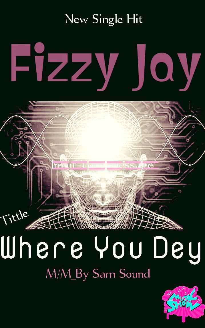 Fizzy Jay z - Where You Dey