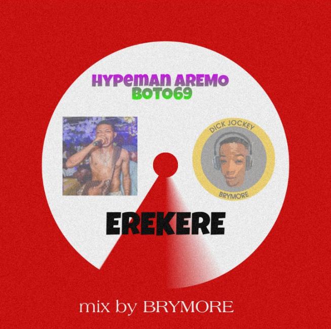 djbrymore - Erekere-hypeman-aremo-boto69-ft-brymore-mix
