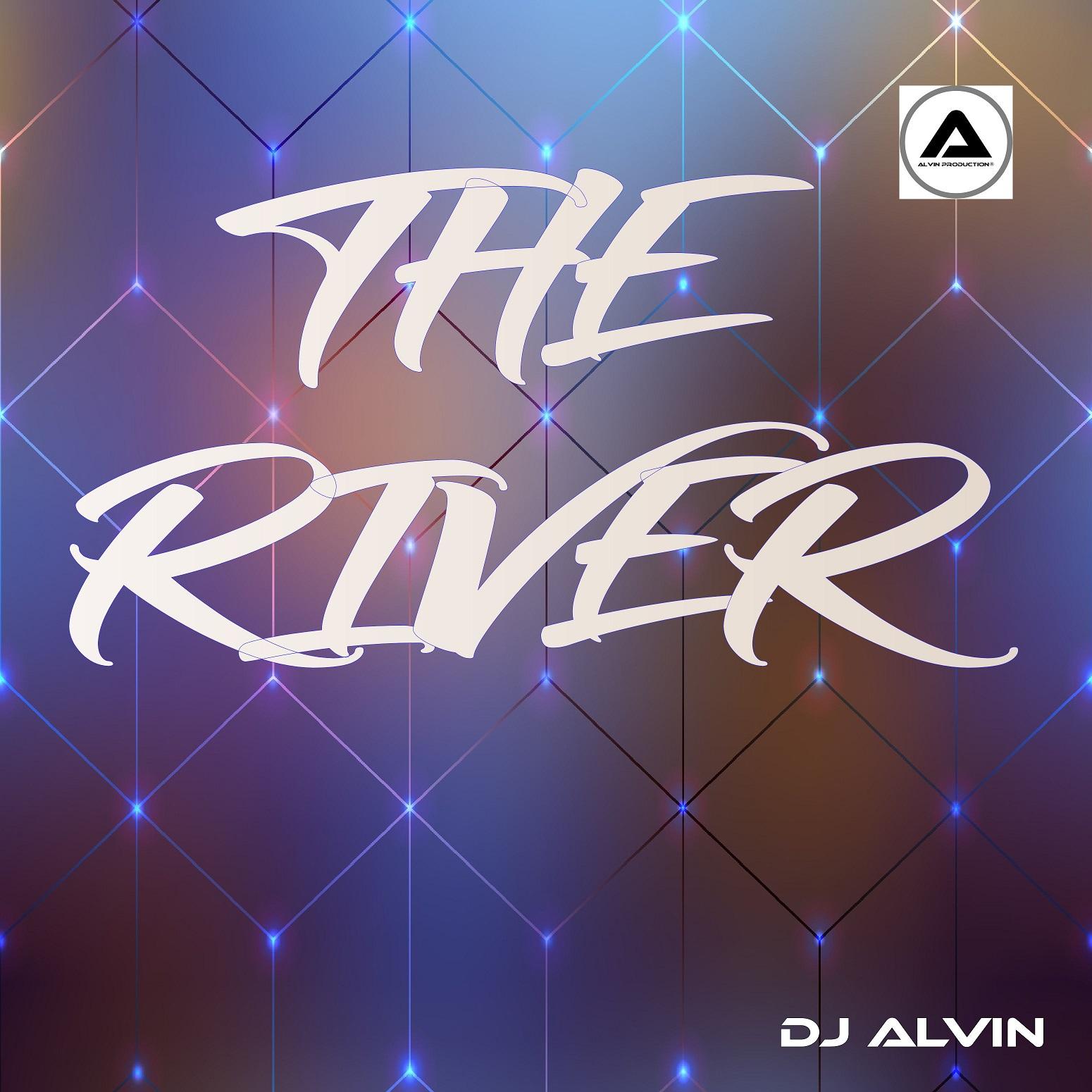 ALVIN-PRODUCTION ® - DJ Alvin - The River