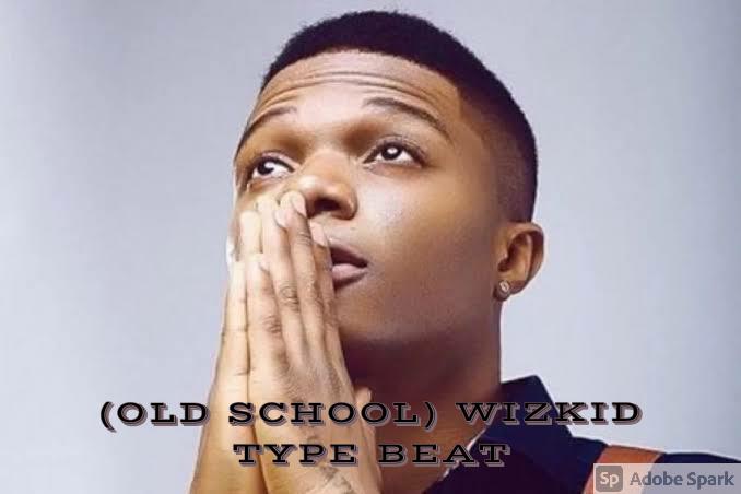 beatonthebeat - WIZKID TYPE BEAT (OLD SCHOOL)