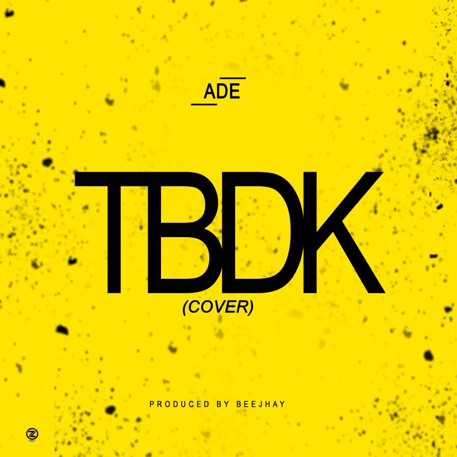 ADE - TBDK - Streetvibez.com.ng