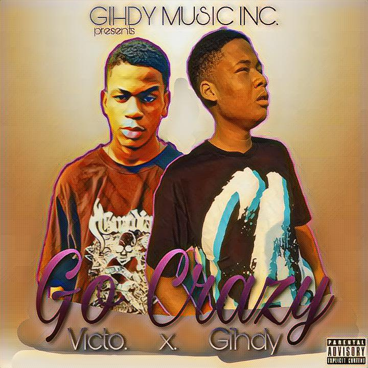 Gihdy Dck - Go Crazy Ft. Victo