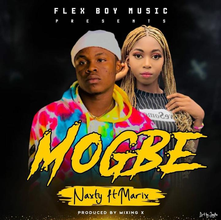 Boy Naxty - Mogbe (Ft Marix)