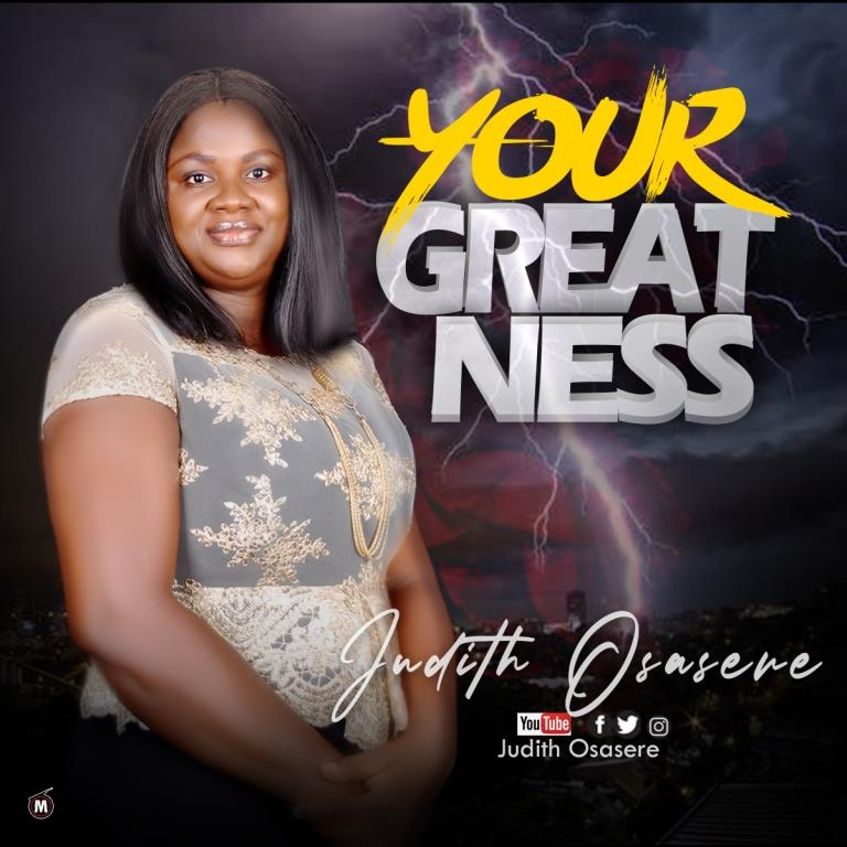 Judith Osasere - Your Greatness