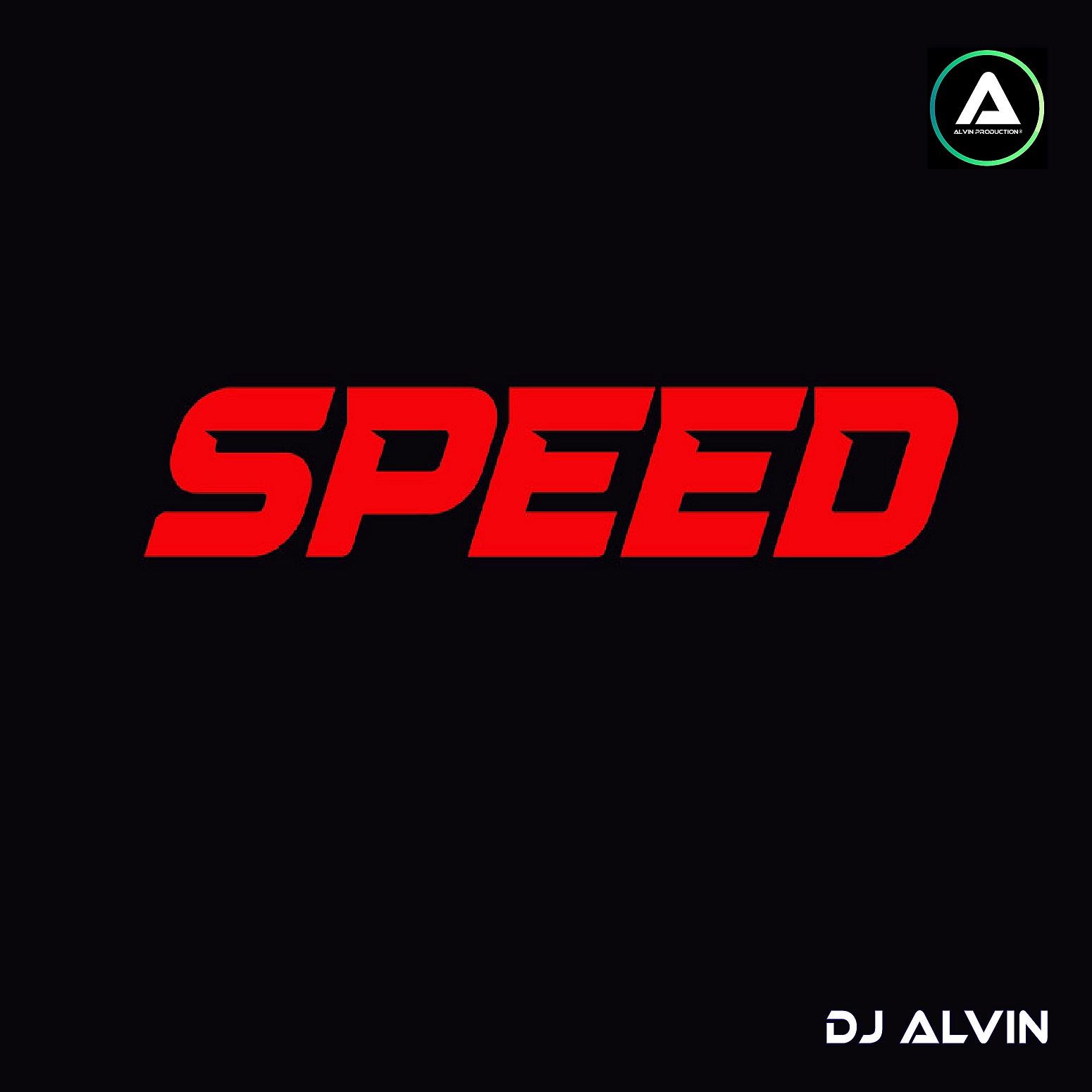 ALVIN-PRODUCTION ® - DJ Alvin - Speed