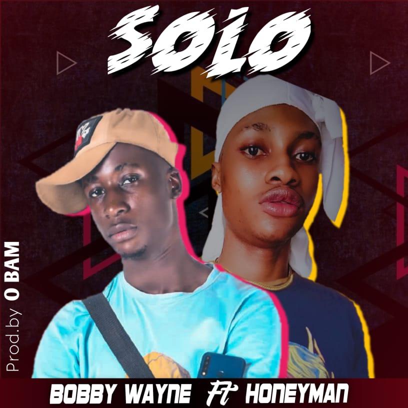 Bobby Wayne - SOLO (feat. Honeyman)