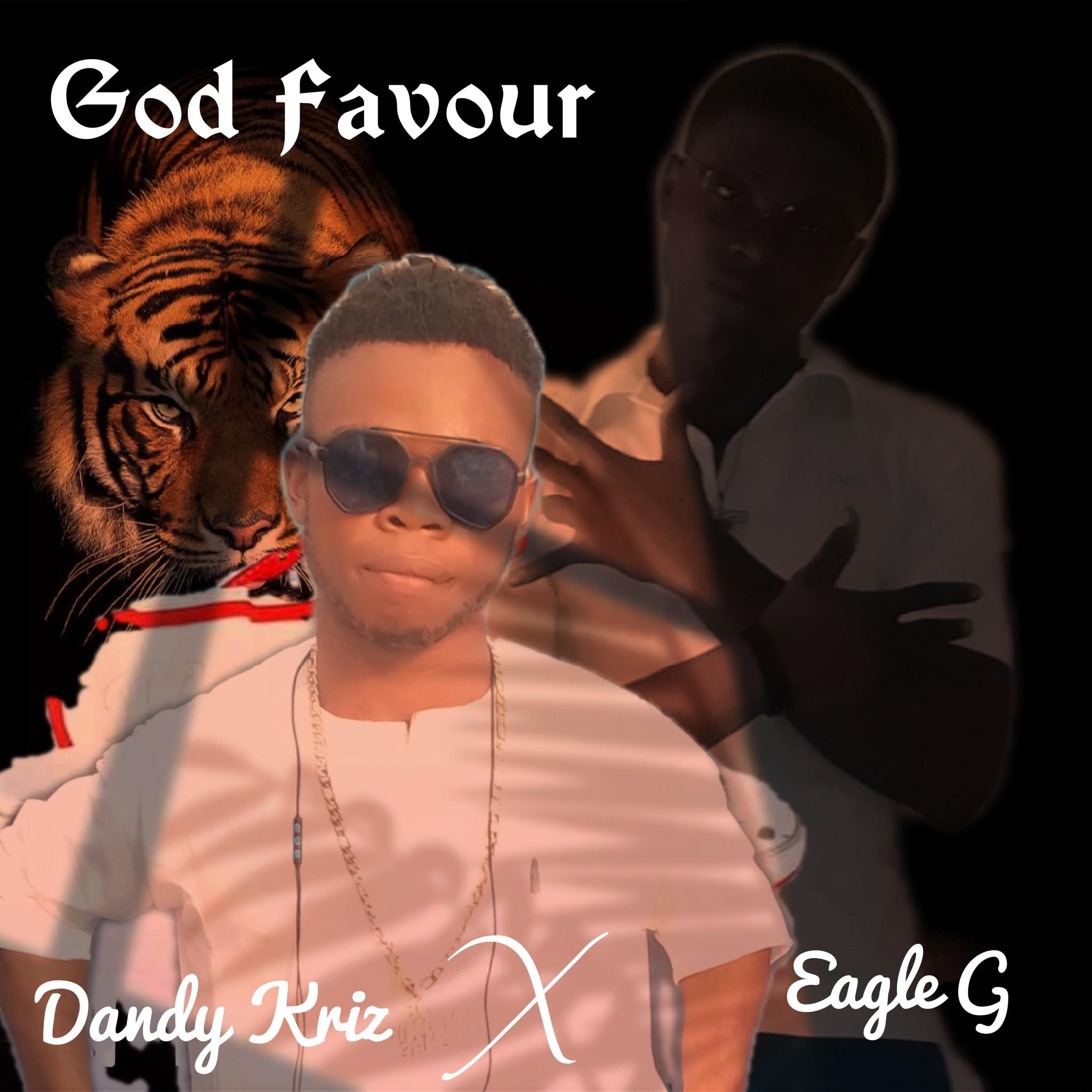 Dandy Kriz x Eagle G - God Favour