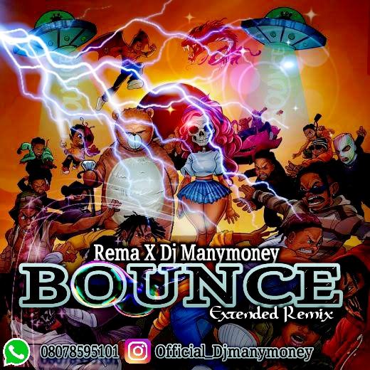 Rema ft Dj ManyMoney - Bounce Extended Remix