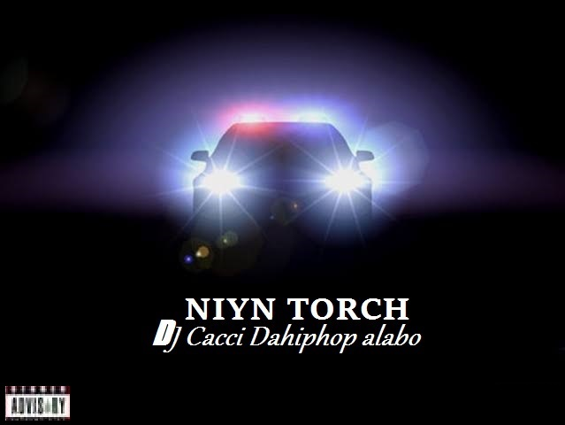 MONTIVITY - CACCI NIYN TORCH (Dj Cacci Dahipop Alabo The Song Owner. Blog By Montivity)
