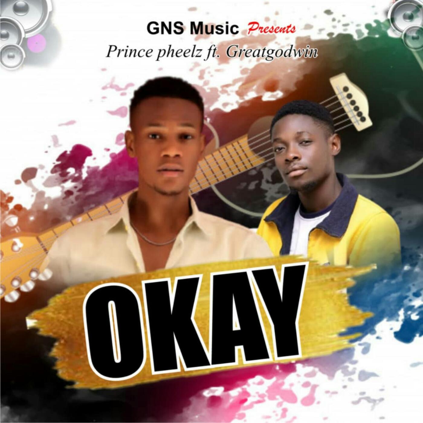 Prince Pheelz - OKAY (feat. Greatgodwin)