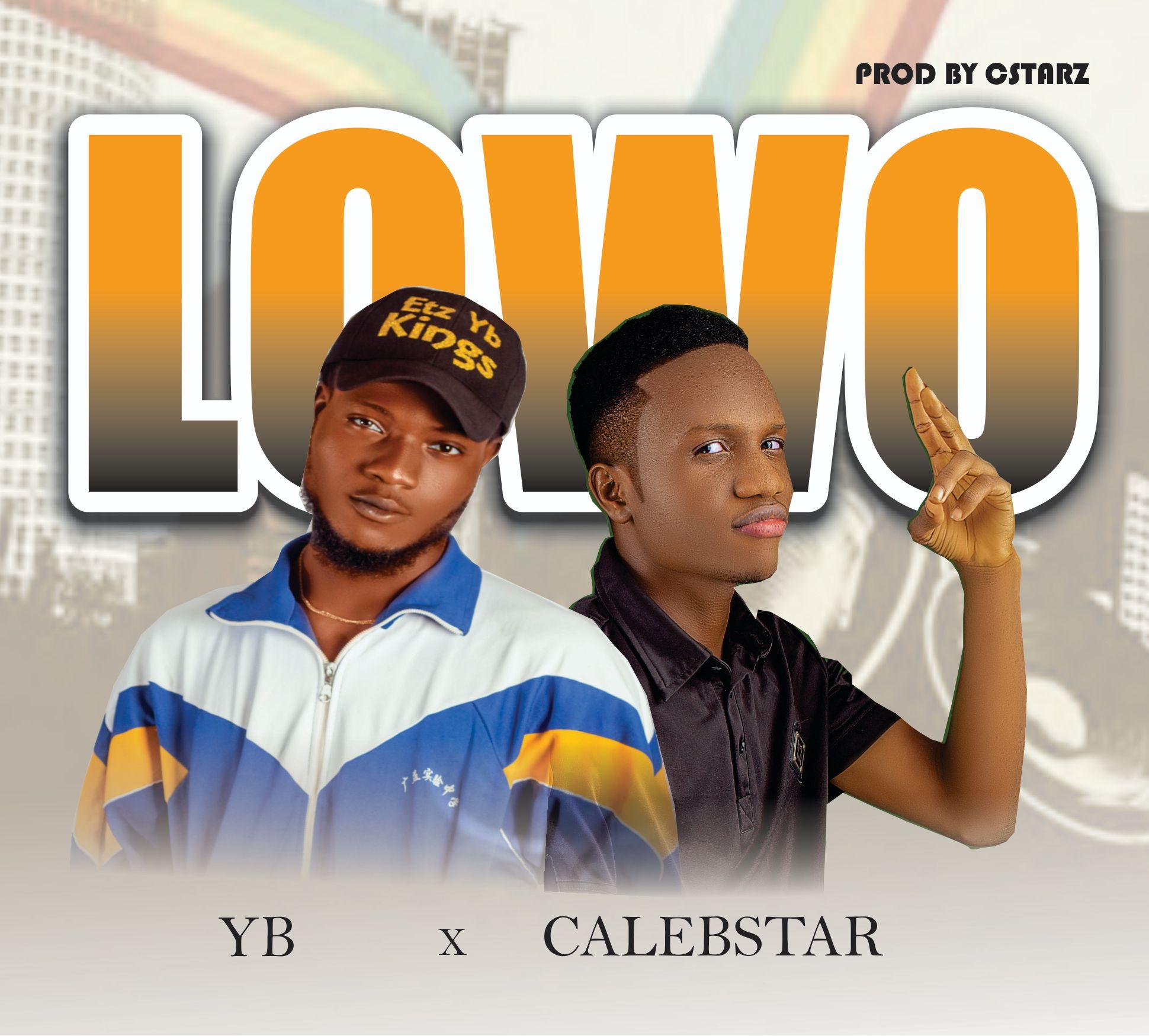 Calebstar ft YB - LOWO