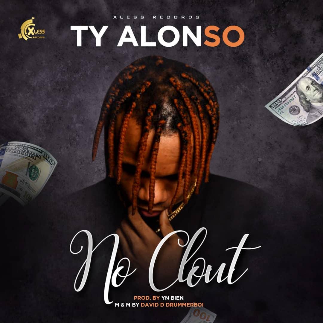 TY Alonso - No Clout   NaijaTopvibes.com