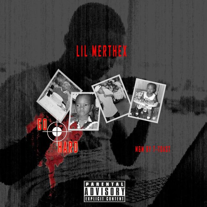 Lil Merthex - Go Hard