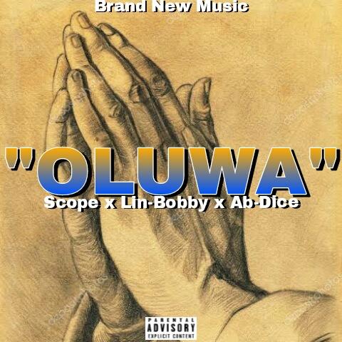 Scope - Oluwa (feat. Ab-dice, Lin-Bobby)
